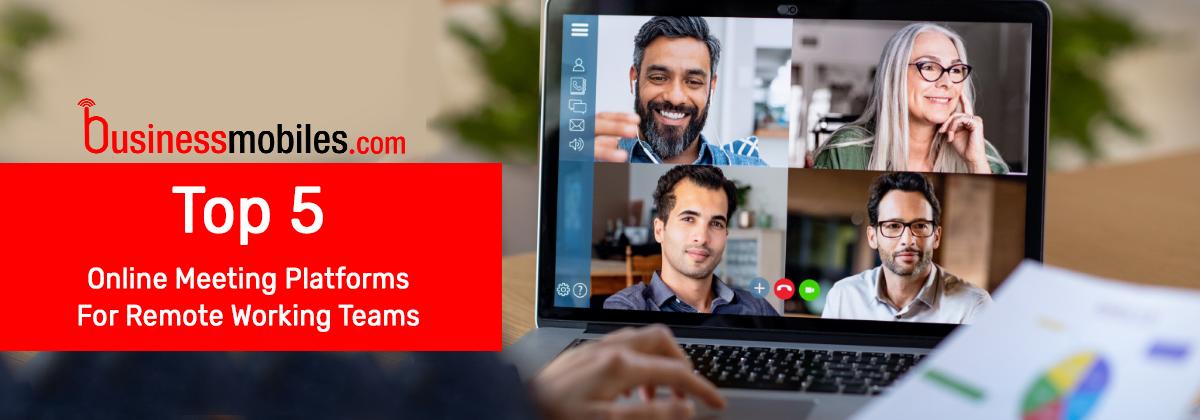 5 online meetings platforms remote working business mobiles